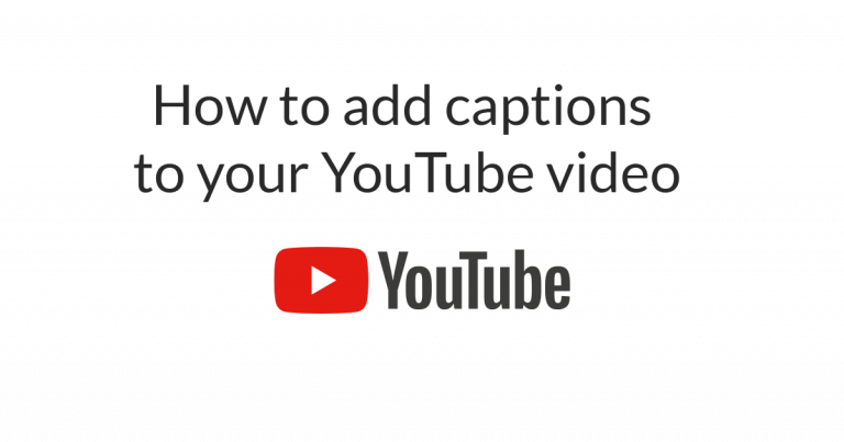 add closed captions to your YouTube videos