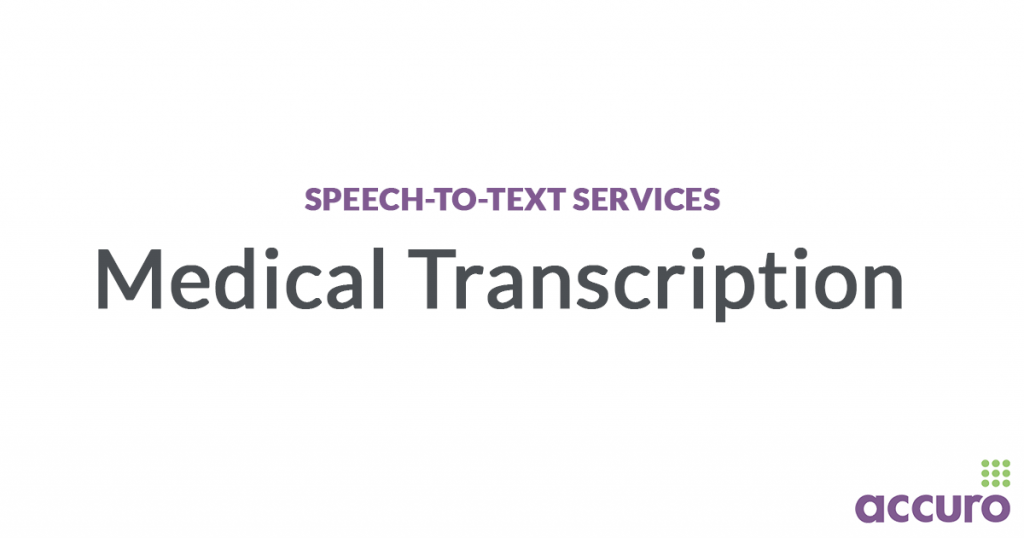 Speech-to-text medical transcription services